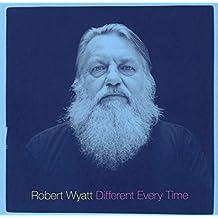 Robert Wyatt - Different Time