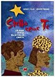 Stella come te : la vera storia della stella cometa