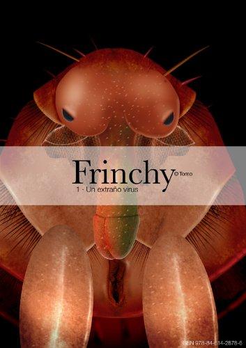FRINCHY. Capítulo Uno: Un extraño virus por Tomo