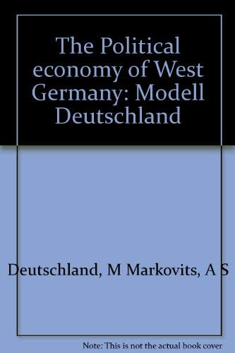 The Political economy of West Germany: Modell Deutschland