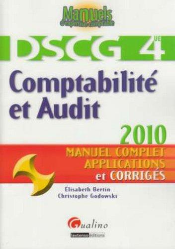 Comptabilité et Audit 2009 : Manuel complet et applications corrigés par Elisabeth Bertin, Christophe Godowski