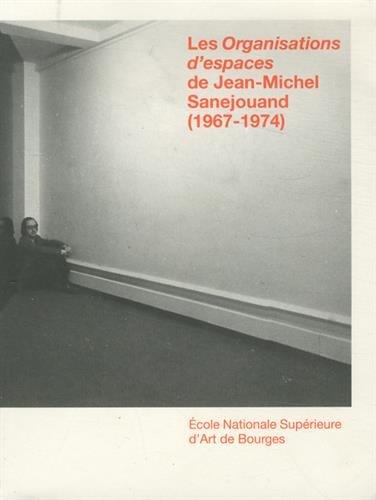 Les organisations d'espaces de Jean-Michel Sanejouand (1967-1974) par Frédéric Herbin