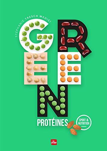 Green protéines par  Stéphanie Tresch-Medici, Emeline Bacot