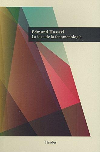 La idea de la fenomenología por Edmund Husserl