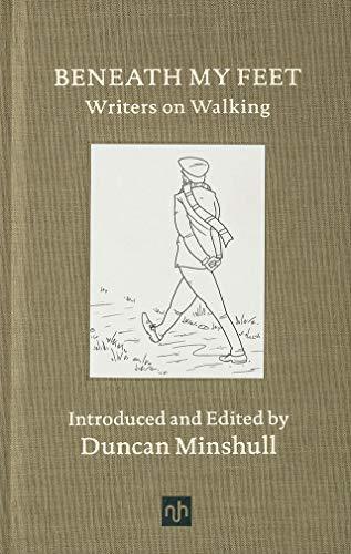 Beneath My Feet: Writers on Walking