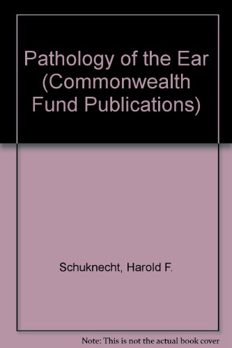 Pathology of the Ear (Commonwealth Fund Publications)