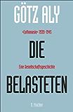 Die Belasteten: ›Euthanasie‹ 1939-1945. Eine Gesellschaftsgeschichte