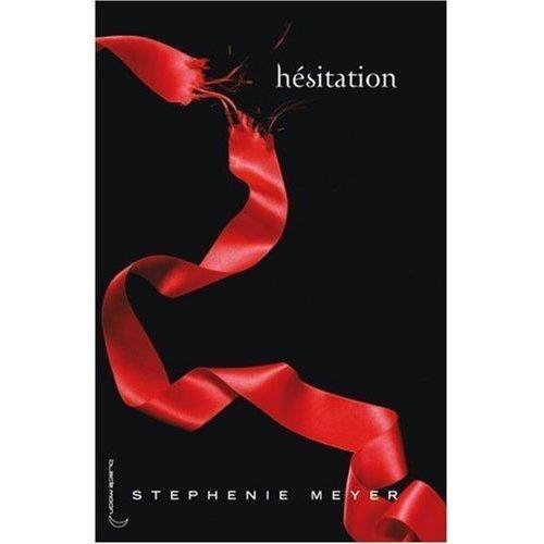 Saga Fascination, Tome 3 : Hesitation (French version of Twilight Saga / Eclipse) (French Edition) by Stephenie Meyer (2007-12-12)