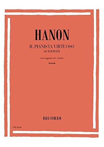 Hanon. Il pianista virtuoso. 60 Esercizi. Edizione di Ettore Pozzoli. Con le aggiunte di A. Schotte. Per pianoforte