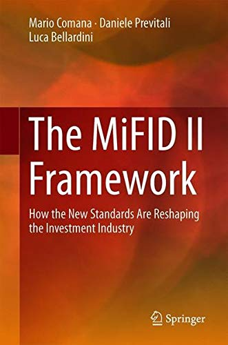 The MiFID II Framework: How the New Standards Are Reshaping the Investment Industry
