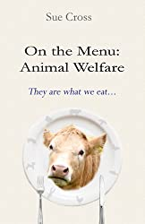 On The Menu: Animal Welfare: They are What We Eat...