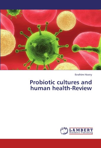 Probiotic cultures and human health-Review