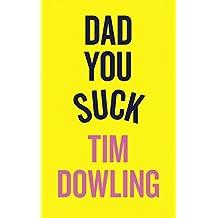 Dad You Suck
