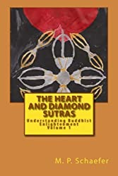 The Heart and Diamond Sutras: Understanding Buddhist Enlightenment Volume 1 by M. P. Schaefer (2014-01-29)