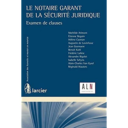 Le notaire garant de la sécurité juridique: Examen de clauses