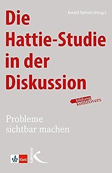 Die Hattie-Studie in der Diskussion: Probleme sichtbar machen (Bildung kontrovers)