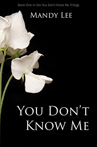 You Don't Know Me (The You Don't Know Me Trilogy Book 1) by Mandy Lee