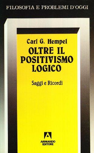 Oltre il positivismo logico. Saggi e ricordi