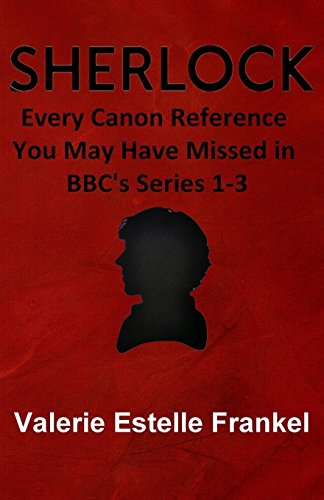 Sherlock: Every Canon Reference You May Have Missed in BBC's Series 1-3 by Valerie Estelle Frankel (16-Jan-2014) Paperback