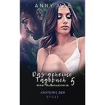 """Das geheime Tagebuch einer Außenseiterin: Anatomie der Stille (""""Tagebuch""""-Reihe 5)"""