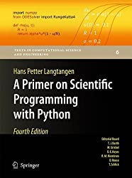A Primer on Scientific Programming with Python (Texts in Computational Science and Engineering) by Hans Petter Langtangen (2014-08-02)