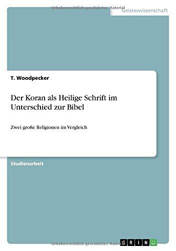 Der Koran als Heilige Schrift im Unterschied zur Bibel: Zwei große Religionen im Vergleich