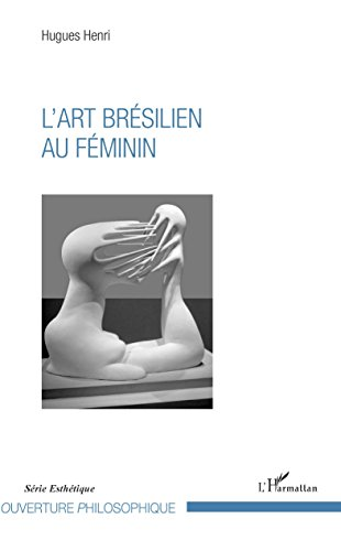 L'art brésilien au féminin par Hugues Henri