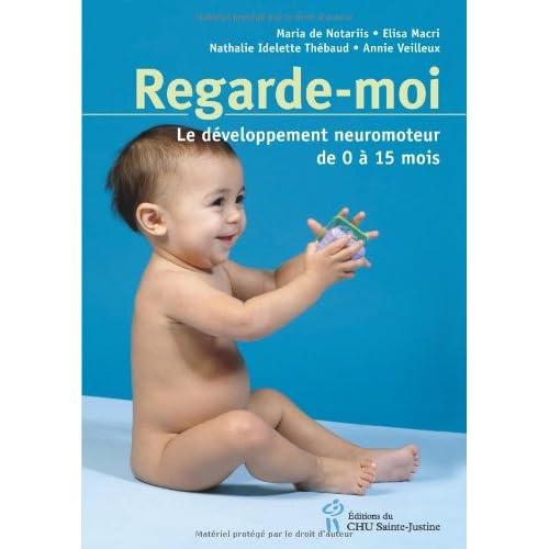 Regarde-moi : Le développement neuromoteur de 0 à 15 mois