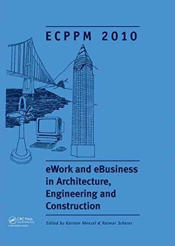 [(EWork and EBusiness in Architecture, Engineering and Construction : Proceedings of the European Conference on Product and Process Modelling 2010, Cork, Republic of Ireland, 14-16 September 2010)] [Edited by Karsten Menzel ] published on (September, 2010)