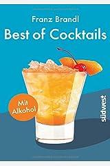 Best of Cocktails mit Alkohol: Von Whisky Sour bis Tropical Red – 70 Drinks mit Promille Broschiert