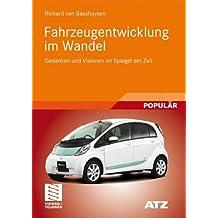 Fahrzeugentwicklung im Wandel: Gedanken und Visionen im Spiegel der Zeit (ATZ/MTZ-Fachbuch)