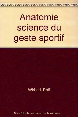 Anatomie et science du geste sportif