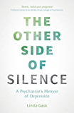 The Other Side of Silence: A Psychiatrist's Memoir of Depression (English Edition)