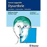 Dysarthrie: verstehen - untersuchen - behandeln (Forum Logopädie)