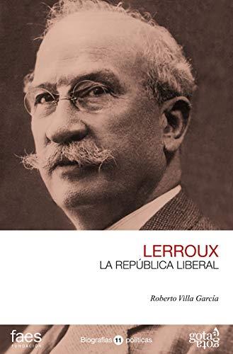 Alejandro Lerroux. La República liberal (BIOGRAFÍAS POLÍTICAS ...