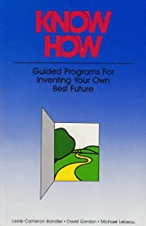 Know How: Guided Programs for Inventing Your Own Best Future: Guided Programmes for Inventing Your Own Best Future (Mental Aptitude Patterning Book)