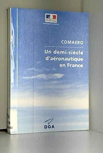 UN DEMI-SIECLE D'AERONAUTIQUE EN FRANCE ouvrage introductif par Comité pour l'histoire de l'aéronautique