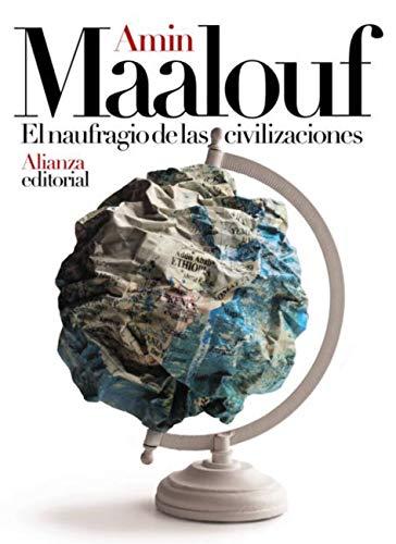 El naufragio de las civilizaciones de Amin Maalouf - LEER