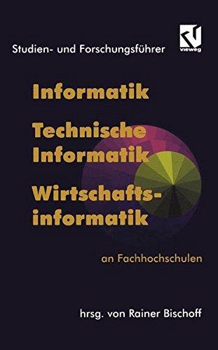 Studienführer und Forschungsführer, Informatik, Technische Informatik, Wirtschaftsinformatik an Fachhochschulen (Ausbildung und Studium)