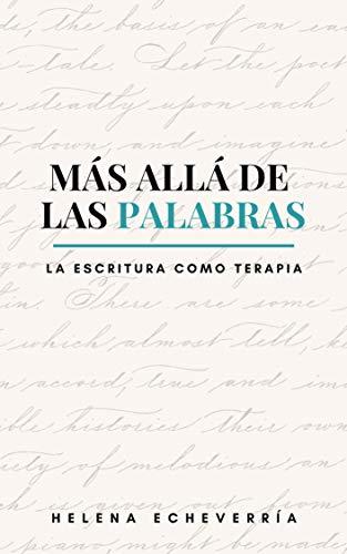Más Allá de las Palabras: La Escritura Como Terapia eBook ...