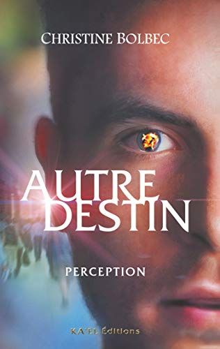 Autre destin : Perception