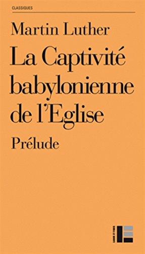 La Captivité babylonienne de l'Eglise: Prélude par Martin Luther