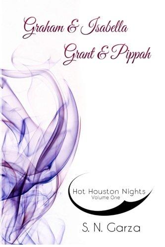Hot Houston Nights: Graham & Isabella and Grant & Pippah: Volume 1 (HHN: The Volumes)
