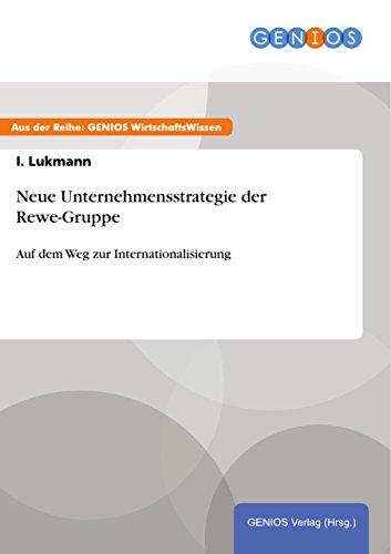 neue-unternehmensstrategie-der-rewe-gruppe-auf-dem-weg-zur-internationalisierung-german-edition
