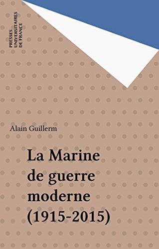 La Marine de guerre moderne (1915-2015)