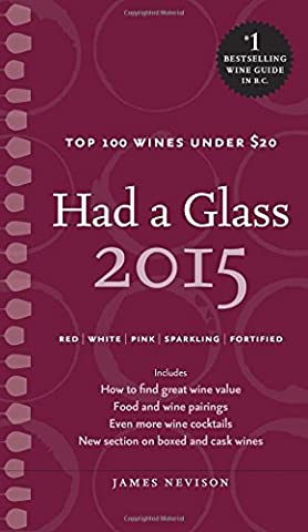 Had A Glass 2015 : Top 100 Wines Under $20 (Had a Glass Top 100 Wines Under $20)