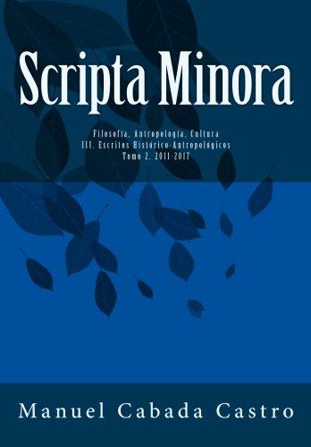 Volumen 3. Escritos Historico-Antropologicos (Tomo 2): Volume 6 (Scripta Minora) por Manuel Cabada Castro