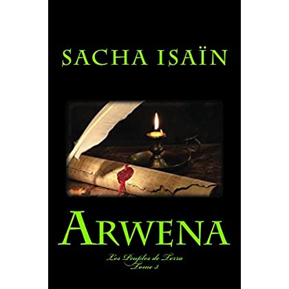 Arwena: Les Peuples de Terra - Tome 3