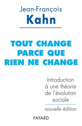 Tout change parce que rien ne change : Introduction à une théorie de l'évolution sociale