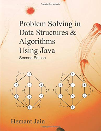 Problem Solving in Data Structures & Algorithms Using Java